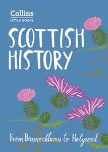 COLLINS LITTLE BOOKS: SCOTTISH HISTORY