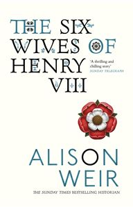 SIX WIVES OF HENRY VIII (WEIR)