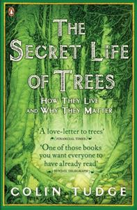 SECRET LIFE OF TREES: HOW THEY LIVE AND WHY THEY MATTER