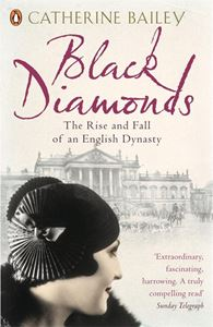BLACK DIAMONDS: THE RISE & FALL OF AN ENGLISH DYNASTY