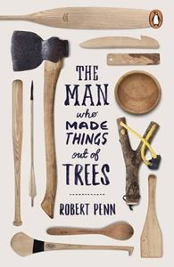 MAN WHO MADE THINGS OUT OF TREES (PB)