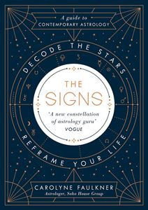 SIGNS: DECODE THE STARS REFRAME YOUR LIFE