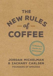 NEW RULES OF COFFEE