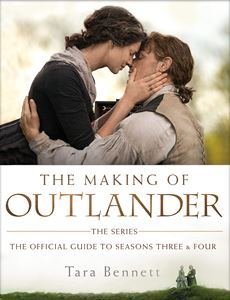 MAKING OF OUTLANDER: OFFICIAL GUIDE TO SEASONS 3&4
