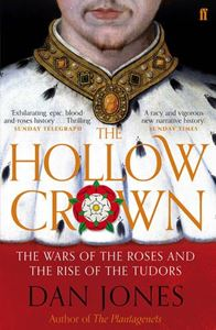 HOLLOW CROWN: WARS OF THE ROSES AND THE RISE OF THE TUDORS