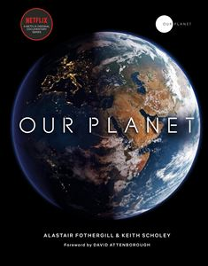 OUR PLANET (NETFLIX DOCUMENTARY ADULT)