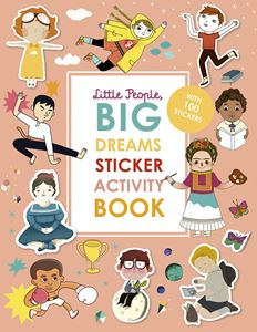 LITTLE PEOPLE BIG DREAMS STICKER ACTIVITY BOOK