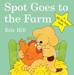 SPOT GOES TO THE FARM (LIFT THE FLAP BOARD BOOK)