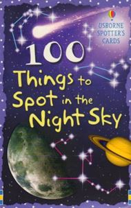 100 THINGS TO SPOT IN THE NIGHT SKY (SPOTTERS CARDS)