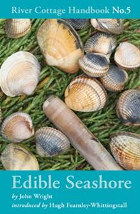 RIVER COTTAGE HANDBOOK 5: EDIBLE SEASHORE