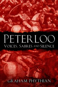 PETERLOO: VOICES SABRES AND SILENCE