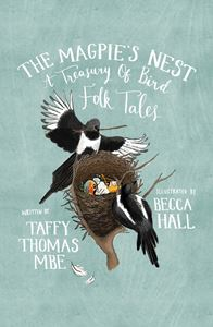 MAGPIES NEST: A TREASURY OF BIRD FOLK TALES