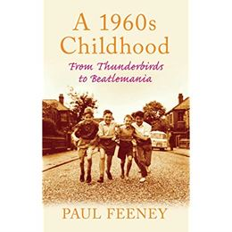 1960S CHILDHOOD: FROM THUNDERBIRDS TO BEATLEMANIA