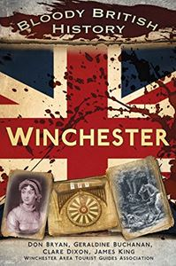 BLOODY BRITISH HISTORY: WINCHESTER