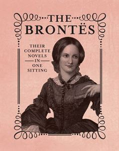 BRONTES (COMPLETE NOVELS IN ONE SITTING)