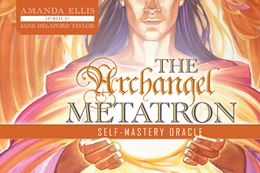 ARCHANGEL METATRON SELF MASTERY ORACLE