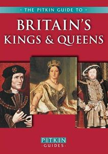BRITAINS KINGS AND QUEENS (PITKIN)