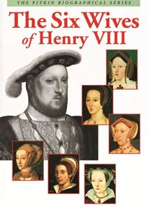 SIX WIVES OF HENRY VIII (PITKIN)