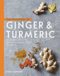 GOODNESS OF GINGER AND TURMERIC
