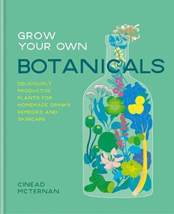 GROW YOUR OWN BOTANICALS