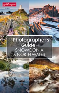 PHOTOGRAPHERS GUIDE TO SNOWDONIA & NORTH WALES