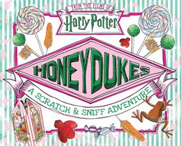 HARRY POTTER HONEYDUKES A SCRATCH AND SNIFF ADVENTURE