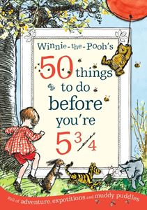 WINNIE THE POOHS 50 THINGS TO DO BEFORE YOURE 5/34