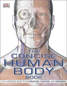 CONCISE HUMAN BODY BOOK: AN ILLUSTRATED GUIDE