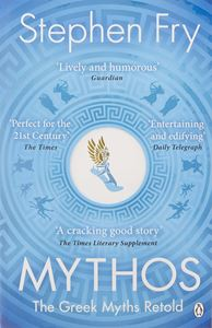 MYTHOS: A RETELLING OF THE MYTHS OF ANCIENT GREECE (PB)