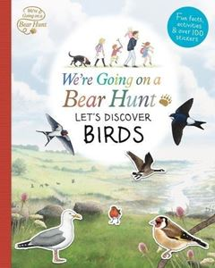 WERE GOING ON A BEAR HUNT: LETS DISCOVER BIRDS