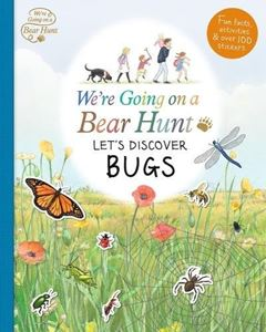 WERE GOING ON A BEAR HUNT: LETS DISCOVER BUGS