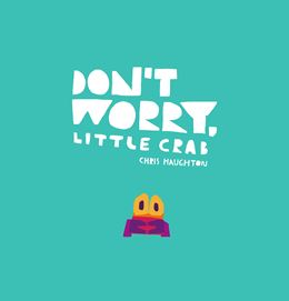 DONT WORRY LITTLE CRAB