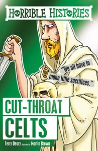 HORRIBLE HISTORIES: CUT THROAT CELTS (CLASSIC)