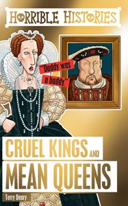 HORRIBLE HISTORIES: CRUEL KINGS AND MEAN QUEENS (NEW)
