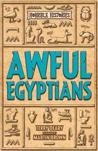 HORRIBLE HISTORIES: AWFUL EGYPTIANS (25TH ANNIV)