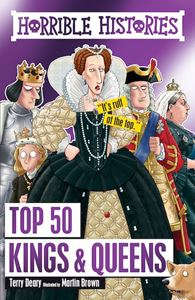 HORRIBLE HISTORIES: TOP 50 KINGS AND QUEENS (PB)