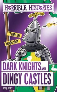 HORRIBLE HISTORIES: DARK KNIGHTS AND DINGY CASTLES (NEW)