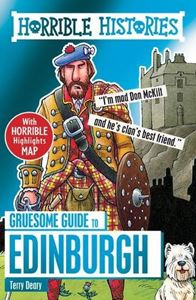HORRIBLE HISTORIES: GRUESOME GUIDE TO EDINBURGH (NEW)