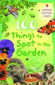 100 THINGS TO SPOT IN A GARDEN (SPOTTERS CARDS)