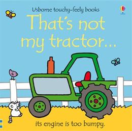 THATS NOT MY TRACTOR (TOUCHY FEELY)
