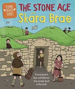 STONE AGE AND SKARA BRAE (TIME TRAVEL GUIDES)