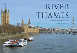 RIVER THAMES: FROM SOURCE TO SEA