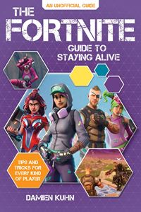 FORTNITE GUIDE TO STAYING ALIVE (UNOFFICIAL)
