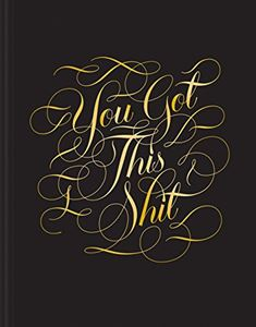 YOU GOT THIS SHIT (CALLIGRAPHUCK JOURNAL)