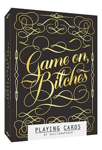 GAME ON BITCHES (CALLIGRAPHUCK PLAYING CARDS)