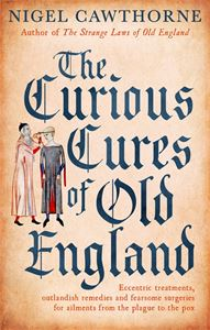 CURIOUS CURES OF OLD ENGLAND