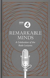 REMARKABLE MINDS: A CELEBRATION OF THE REITH LECTURES (PB)