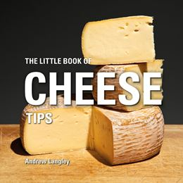 LITTLE BOOK OF CHEESE TIPS (NEW)