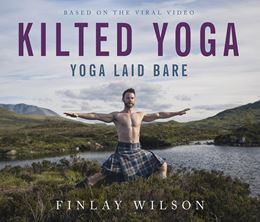 KILTED YOGA (YOGA LAID BARE)