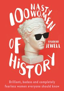 100 NASTY WOMEN OF HISTORY (HB)